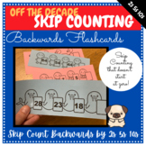 Pattern/Skip Counting by 2s 5s and 10s (Off the Decade) BACKWARDS Flashcards