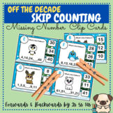 Pattern/Skip Counting by 2s 5s 10s (Off the Decade) Missing Number Clip Cards