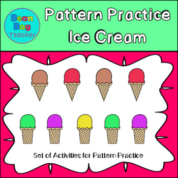 Pattern Practice with Ice Cream - Math Centers and Worksheets