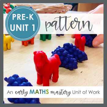 Pattern - Pre-K math mastery unit of work (Unit 1)