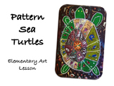 Pattern Sea Turtles Elementary Art Lesson