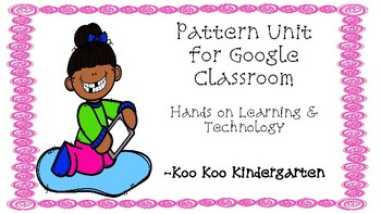 Pattern Unit for Google Classroom