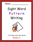 Pattern Writing Bundle 3 - Pre-Primer and Primer Sight words (3 word sentences)