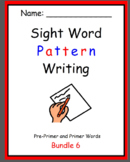 Pattern Writing Bundle 6 - Pre-Primer and Primer Sight words (4 word sentences)