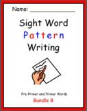 Pattern Writing Bundle 8 - Pre-Primer and Primer Sight words (5 word sentences)