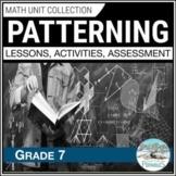 Patterning Unit - Grade 7 Math Unit (3-part lessons)