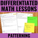 Patterning Lessons for Guided Math | Differentiated | 2020