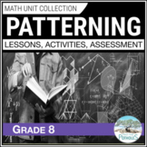 Patterning and Algebra Unit - Grade 8 Math Unit