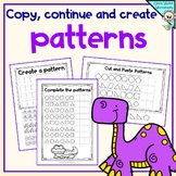 Patterns: Copy,  Create and Complete the Pattern (kindergarten and grade one)