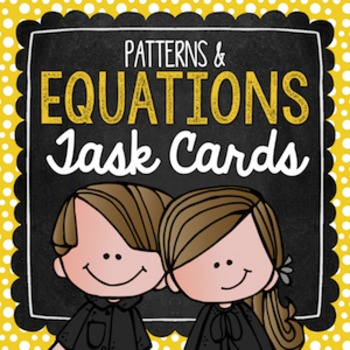 Patterns & Equations Task Cards