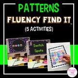 Patterns Fluency Find It®
