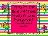 Patterns Here, Patterns There, Patterns Everywhere!  Math