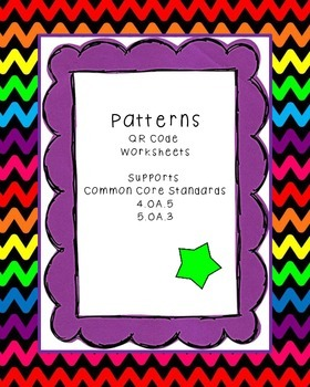 Patterns QR Code Worksheets Supports Common Core Standard