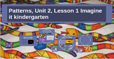Patterns, Unit 2, Lesson 1, Imagine it Learning for Kindergarten