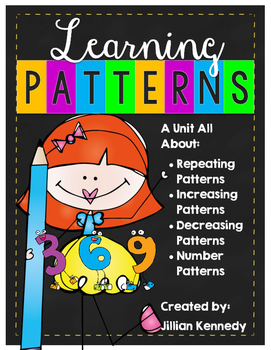 Patterns Unit: Repeating, Increasing and... by Jillian Kennedy ...