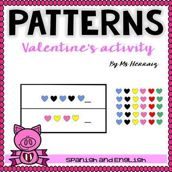 Patterns activity center for St Valentine. Heart theme español&English-patrones