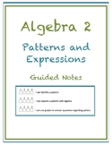 Patterns and Expressions Guided Notes (Editable)