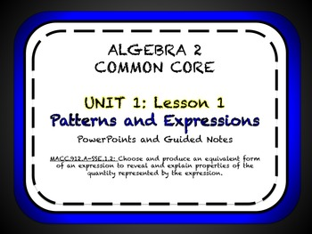 Patterns and Expressions Lesson for Algebra 2 Common Core