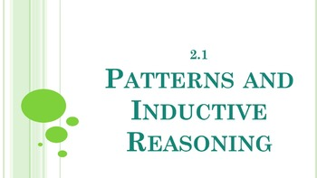 2.1 - Patterns and Inductive Reasoning - PowerPoint Lesson
