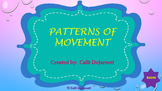 Patterns of Movement and Motion