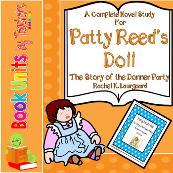 Patty Reed's Doll The Story of the Donner Party by Rachel K Laurgaard Book Unit