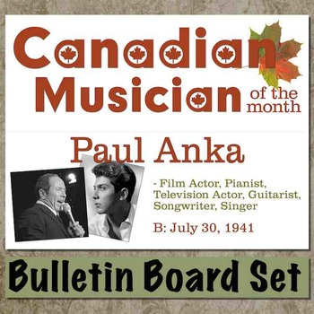 Paul Anka - Canadian Musician / Composer of the Month Bulletin Board Set