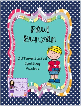 Paul Bunyan Differentiated Spelling (Scott Foresman Reading Street)