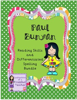 Paul Bunyan Reading and Spelling Bundle (Scott Foresman Reading Street)