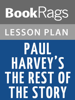 Paul Harvey's The Rest of the Story Lesson Plans