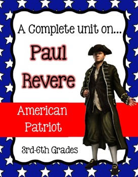 Paul Revere - An American Patriot (A Complete Unit for 3rd
