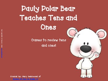 Pauly Polar Bear Teaches Tens and Ones: Games for reviewing Place Value concepts