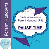Early Intervention Parent Handout Unit: Pause Time