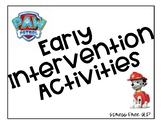 Paw Patrol Activities (Early Intervention)