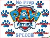 Paw Patrol Speech Activities (NO PREP)