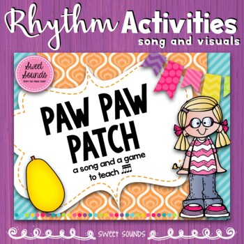 Paw Paw Patch {Kodaly: Prepare & Present 4 Sixteenth Notes}