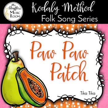 Paw Paw Patch {Tika Tika} Kodaly Method Folk Song File