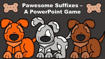 Pawesome Suffixes - A PowerPoint Game