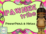 Pawnee American Indians of the Plains PowerPoint and Notes - Native Americans