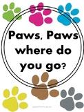 Paws, Paws where do you go?