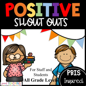 Positive Notes / Shout Out Cards for Students to Students Grade K - 8