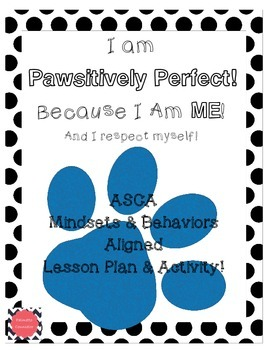 Pawsitively Perfect! Respecting Myself - ASCA lesson plan
