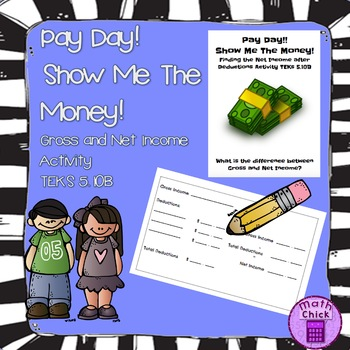 Pay Day! Show Me The Money! Gross Income and Net Income TE