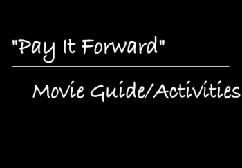 Pay It Forward Movie Guide/English Language Arts Extended Writing Activity