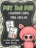 Pay the Pig! Counting Coins Task Card Kit- SCOOT Game