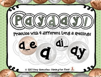 Payday!  Practice with Long A spellings a_e, a, ai_, & ay