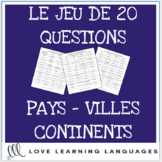 Pays, Villes, Continents - French 20 questions geographica