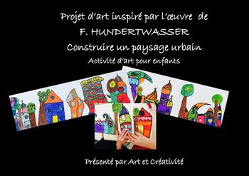 Paysage urbain à la manière de  F. HUNDERTWASSER- Projet d'art