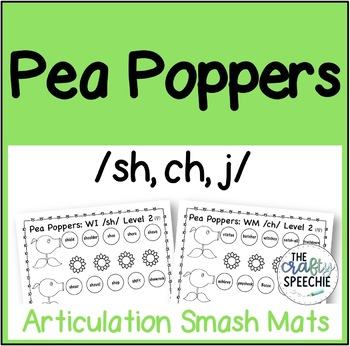 Pea Poppers: Articulation Smash Mats for /sh, ch, j/