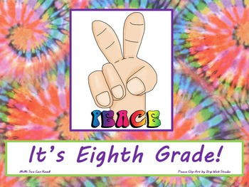 Peace It's Eighth Grade! Poster/Sign FREE! Tie Dye Classroom Decoration