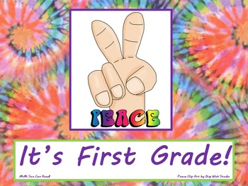 Peace It's First Grade! Poster/Sign FREE! Tie Dye Classroom Decoration